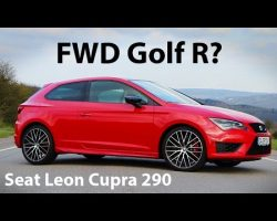 FWD Golf R? – Seat Leon Cupra 290 Review – Everyday Driver Europe